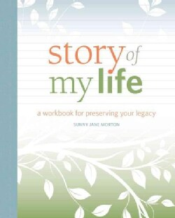 Story of My Life: A Workbook for Preserving Your Legacy (Paperback)