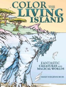 Color the Living Island: Fantastic Creatures and Magical Worlds (Paperback)