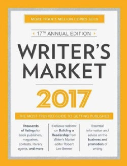 Writer's Market 2017: The Most Trusted Guide to Getting Published (Paperback)