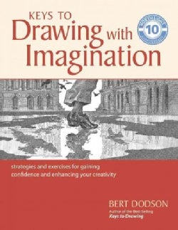 Keys to Drawing With Imagination: Strategies and Exercises for Gaining Confidence and Enhancing Your Creativity (Paperback)