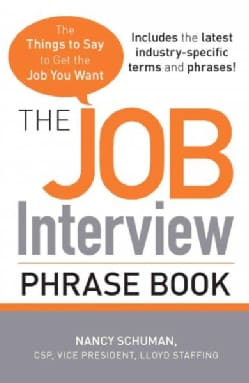 The Job Interview Phrase Book: The Things to Say to Get You the Job You Want (Paperback)