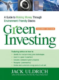 Green Investing: A Guide to Making Money Through Environment-Friendly Stocks (Paperback)