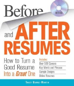 Before and After Resumes: How to Turn a Good Resume into a Great One; Includes: Over 500 Careers, Key Words, and Phrases, Sam...