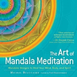 The Art of Mandala Meditation: Mandala Designs to Heal Your Mind, Body and Spirit (Paperback)