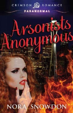 Arsonists Anonymous (Paperback)