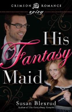 His Fantasy Maid (Paperback)