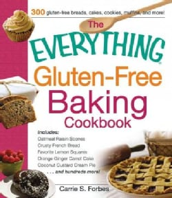The Everything Gluten-Free Baking Cookbook: Includes: Oatmeal Raisin Scones, Crusty French Bread, Favorite Lemon ... (Paperback)