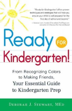 Ready for Kindergarten!: From Recognizing Colors to Making Friends, Your Essential Guide to Kindergarten Prep (Paperback)