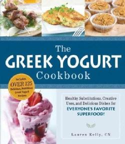 The Greek Yogurt Cookbook: Includes over 125 delicious, nutritious Greek yogurt recipes (Paperback)
