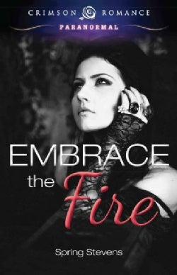 Embrace the Fire (Paperback)