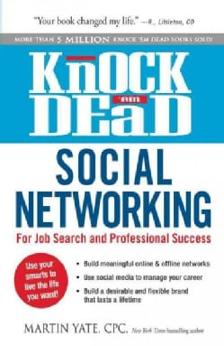 Knock 'em Dead Social Networking: For Job Search and Professional Success (Paperback)