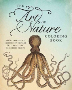 The Art of Nature Adult Coloring Book: 60 Illustrations Inspired by Vintage Botanical and Scientific Prints (Paperback)