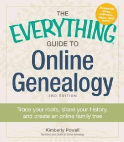 The Everything Guide to Online Genealogy: Trace Your Roots, Share Your History, and Create Your Family Tree (Paperback)