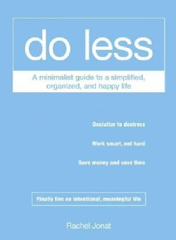 Do Less: A Minimalist Guide to a Simplified, Organized, and Happy Life (Paperback)