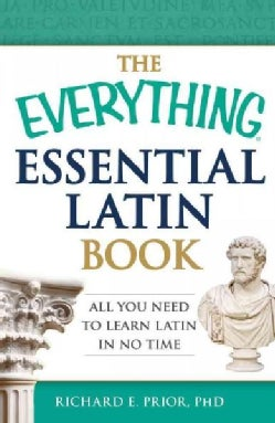 The Everything Essential Latin Book: All You Need to Learn Latin in No Time (Paperback)