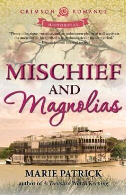 Mischief and Magnolias (Paperback)