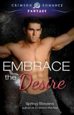 Embrace the Desire (Paperback)