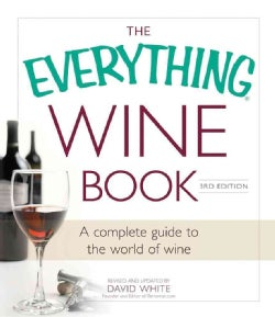 The Everything Wine Book: A Complete Guide to the World of Wine (Paperback)