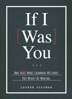 If I Was You...: And Alot More Grammar Mistakes You Might Be Making (Paperback)