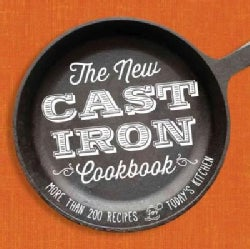The New Cast-Iron Cookbook: More Than 200 Recipes for Today's Kitchen (Paperback)