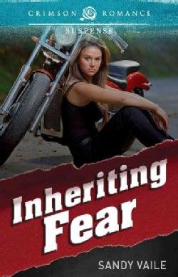 Inheriting Fear (Paperback)