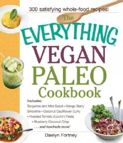 The Everything Vegan Paleo Cookbook (Paperback)