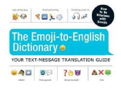 The Emoji-to-English Dictionary: Your Text-Message Translation Guide (Paperback)