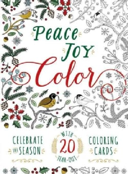 Peace. Joy. Color. Adult Coloring Book: Celebrate the Season With 20 Tear-out Coloring Cards (Paperback)