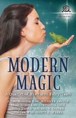 Modern Magic: A Quartet of Fractured Fairy Tales (Paperback)