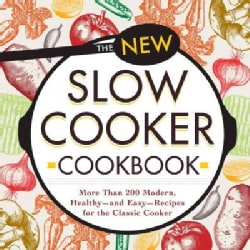 The New Slow Cooker Cookbook: More Than 200 Modern, Healthy - and Easy - Recipes for the Classic Cooker (Paperback)