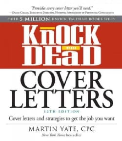 Knock 'Em Dead Cover Letters: Cover Letters and Strategies to Get the Job You Want (Paperback)