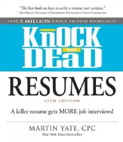 Knock 'em Dead Resumes: A Killer Resume Gets More Job Interviews! (Paperback)