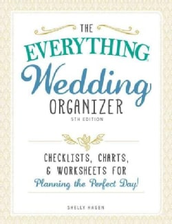 The Everything Wedding Organizer: Checklists, Charts, & Worksheets for Planning the Perfect Day! (Paperback)