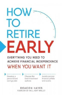 You Can Retire Early!: Everything You Need to Achieve Financial Independence When You Want It (Paperback)