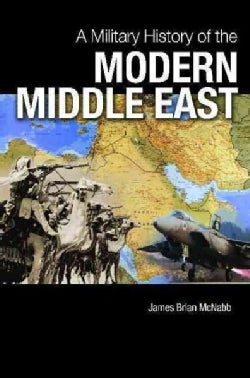 A Military History of the Modern Middle East (Hardcover)