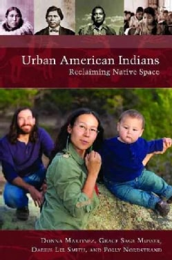 Urban American Indians: Reclaiming Native Space (Hardcover)