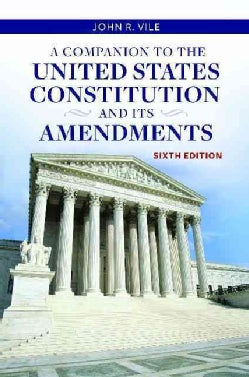 A Companion to the United States Constitution and Its Amendments (Hardcover)