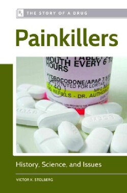 Painkillers: History, Science, and Issues (Hardcover)