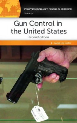 Gun Control in the United States: A Reference Handbook (Hardcover)