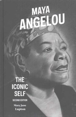 Maya Angelou: The Iconic Self (Hardcover)