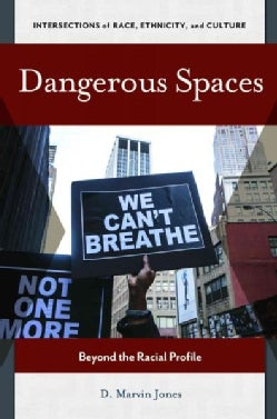 Dangerous Spaces: Beyond the Racial Profile (Hardcover)