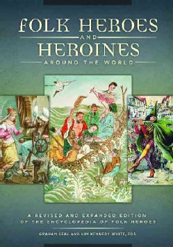 Folk Heroes and Heroines Around the World (Hardcover)
