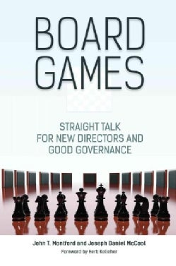 Board Games: Straight Talk for New Directors and Good Governance (Hardcover)