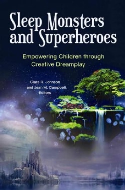 Sleep Monsters and Superheroes: Empowering Children Through Creative Dreamplay (Hardcover)