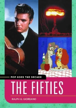 Pop Goes the Decade: The Fifties (Hardcover)
