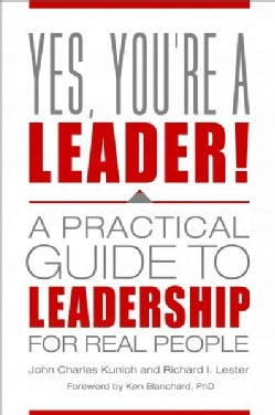 Yes, You're a Leader!: A Practical Guide to Leadership for Real People (Hardcover)