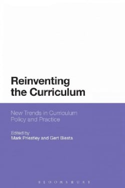 Reinventing the Curriculum: New Trends in Curriculum Policy and Practice (Hardcover)