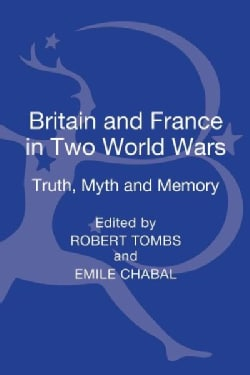 Britain and France in Two World Wars: Truth, Myth and Memory (Hardcover)