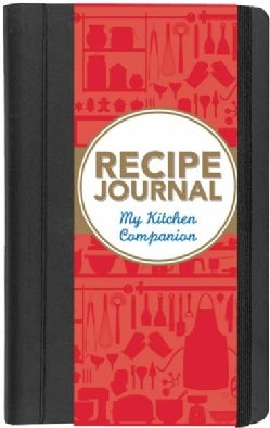 Recipe Journal: My Kitchen Companion (Notebook / blank book)