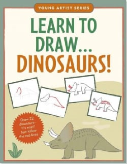 Learn to Draw Dinosaurs!: Easy Step-by-Step Drawing Guide (Paperback)